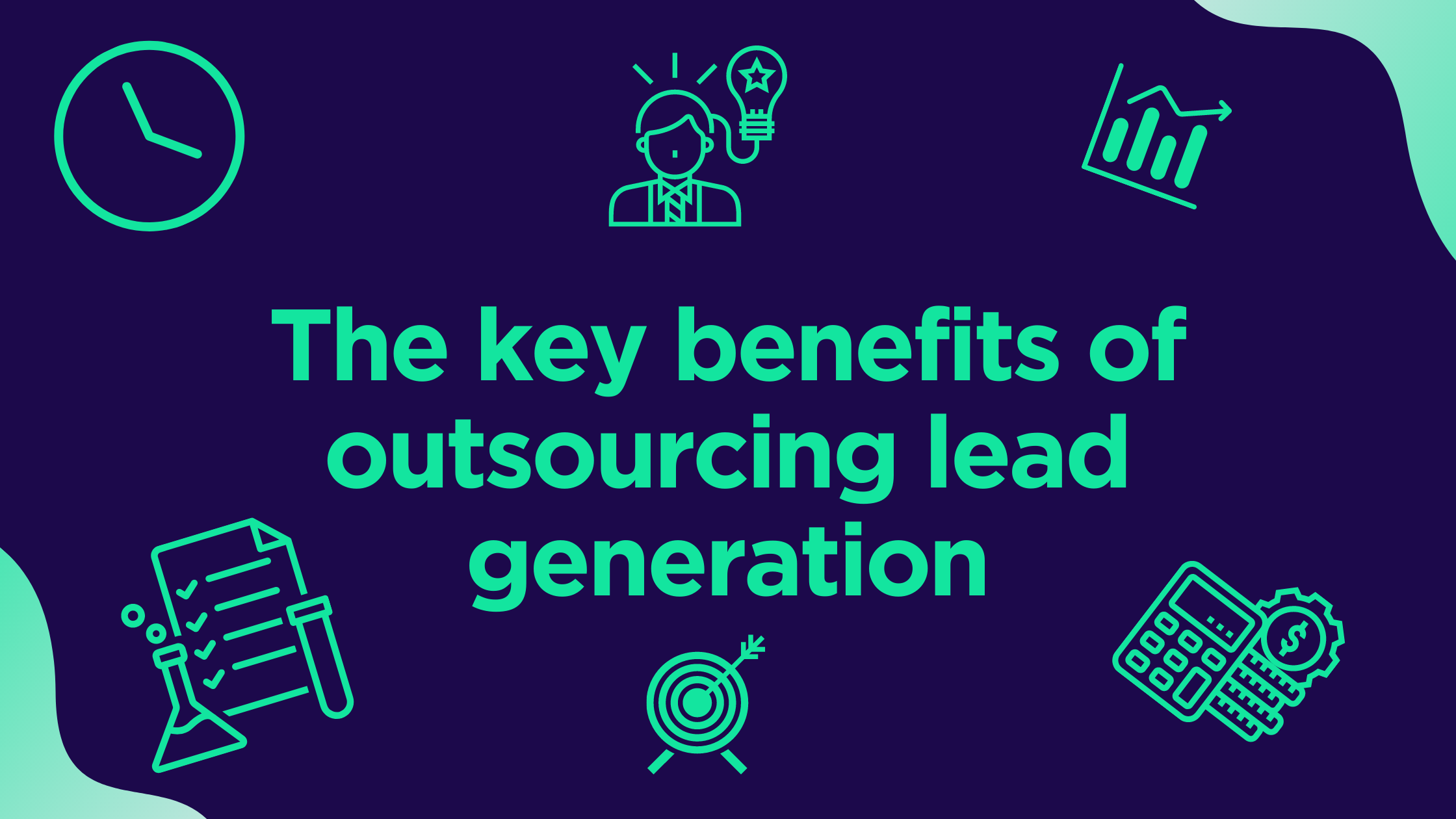 the key benefits of outsourcing lead generation